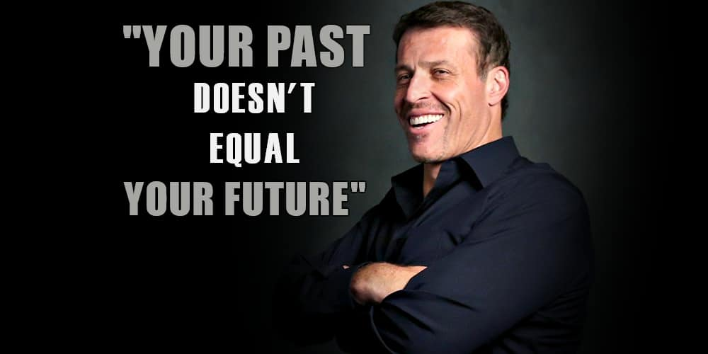 Tony Robbins your past doesn't equal your future picture quote
